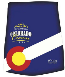 mark for ULTRA PREMIUM COLORADO CROWN CLUB WHISKY C, trademark #85852839