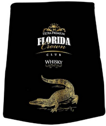 mark for ULTRA PREMIUM FLORIDA CROWN CLUB WHISKY, trademark #85852842