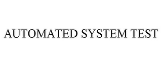 mark for AUTOMATED SYSTEM TEST, trademark #85852909