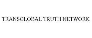 mark for TRANSGLOBAL TRUTH NETWORK, trademark #85853133
