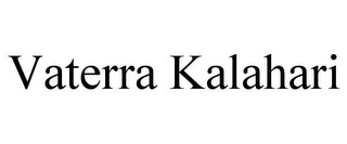 mark for VATERRA KALAHARI, trademark #85853282