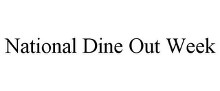 mark for NATIONAL DINE OUT WEEK, trademark #85853312