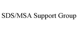 mark for SDS/MSA SUPPORT GROUP, trademark #85853345