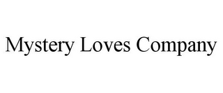 mark for MYSTERY LOVES COMPANY, trademark #85853538
