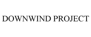 mark for DOWNWIND PROJECT, trademark #85853576
