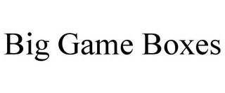 mark for BIG GAME BOXES, trademark #85853603