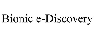 mark for BIONIC E-DISCOVERY, trademark #85854197