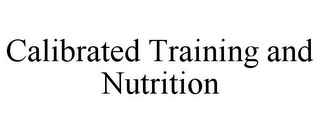 mark for CALIBRATED TRAINING AND NUTRITION, trademark #85854311