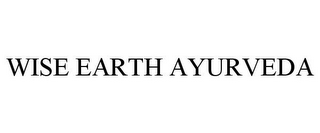 mark for WISE EARTH AYURVEDA, trademark #85854400