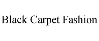 mark for BLACK CARPET FASHION, trademark #85854411