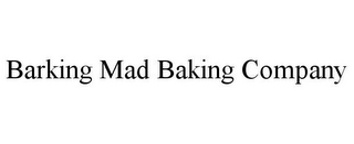 mark for BARKING MAD BAKING COMPANY, trademark #85854527
