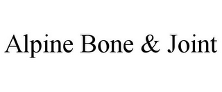 mark for ALPINE BONE & JOINT, trademark #85854883