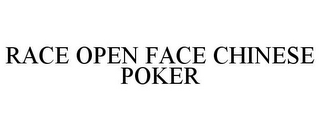 mark for RACE OPEN FACE CHINESE POKER, trademark #85854964
