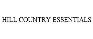 mark for HILL COUNTRY ESSENTIALS, trademark #85855031