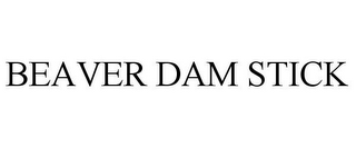mark for BEAVER DAM STICK, trademark #85855103
