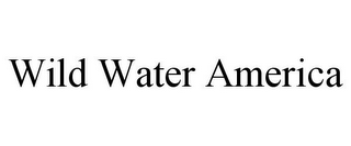 mark for WILD WATER AMERICA, trademark #85855130