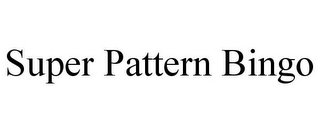 mark for SUPER PATTERN BINGO, trademark #85855318
