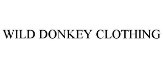 mark for WILD DONKEY CLOTHING, trademark #85855378