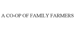 mark for A CO-OP OF FAMILY FARMERS, trademark #85856206