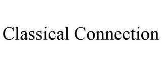 mark for CLASSICAL CONNECTION, trademark #85856314