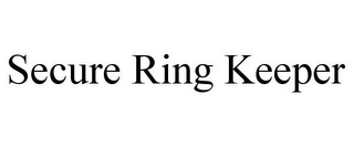 mark for SECURE RING KEEPER, trademark #85856417