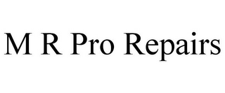 mark for M R PRO REPAIRS, trademark #85856469