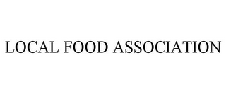 mark for LOCAL FOOD ASSOCIATION, trademark #85856586