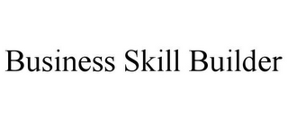 mark for BUSINESS SKILL BUILDER, trademark #85856803