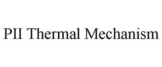 mark for PII THERMAL MECHANISM, trademark #85856837