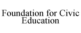 mark for FOUNDATION FOR CIVIC EDUCATION, trademark #85856887