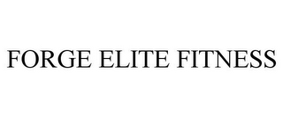 mark for FORGE ELITE FITNESS, trademark #85856975