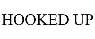 mark for HOOKED UP, trademark #85857112