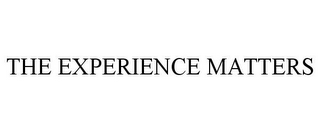 mark for THE EXPERIENCE MATTERS, trademark #85857150