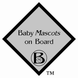 mark for BABY MASCOTS ON BOARD BM, trademark #85857229