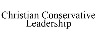 mark for CHRISTIAN CONSERVATIVE LEADERSHIP, trademark #85857397