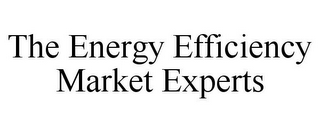 mark for THE ENERGY EFFICIENCY MARKET EXPERTS, trademark #85857459