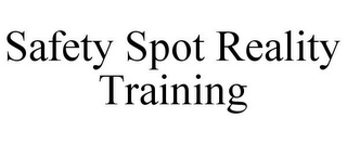 mark for SAFETY SPOT REALITY TRAINING, trademark #85857482