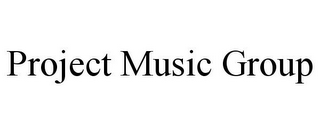 mark for PROJECT MUSIC GROUP, trademark #85857548