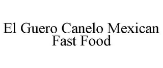 mark for EL GUERO CANELO MEXICAN FAST FOOD, trademark #85857727