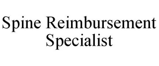 mark for SPINE REIMBURSEMENT SPECIALIST, trademark #85858157