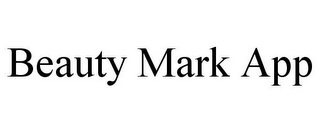 mark for BEAUTY MARK APP, trademark #85858168