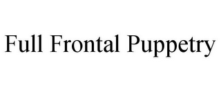 mark for FULL FRONTAL PUPPETRY, trademark #85858256