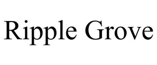 mark for RIPPLE GROVE, trademark #85858297