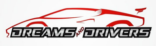 mark for DREAMS AND DRIVERS, trademark #85858827