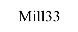 mark for MILL33, trademark #85859031
