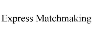 mark for EXPRESS MATCHMAKING, trademark #85859048