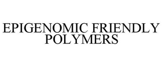 mark for EPIGENOMIC FRIENDLY POLYMERS, trademark #85859233