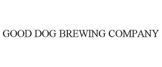 mark for GOOD DOG BREWING COMPANY, trademark #85859250