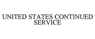 mark for UNITED STATES CONTINUED SERVICE, trademark #85859290