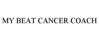 mark for MY BEAT CANCER COACH, trademark #85859488